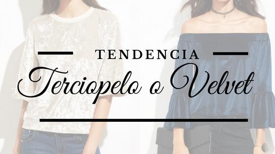TENDENCIA: Terciopelo o Velvet